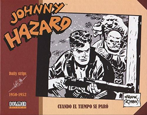 Johnny Hazard 1950-1952. Cuando El Tiempo Se Paro