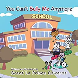 You Can't Bully Me Anymore por Brent La Prince Edwards