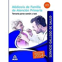 Médico/a de familia de Atención Primaria del Servicio Gallego de Salud. Temario parte común y test