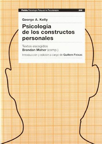 Psicologia de los constructos personales (Psicologia, Psiquiatria, Psicoterapia/ Psychology, Psychiatry, Psychotherapy) por George A. Kelly