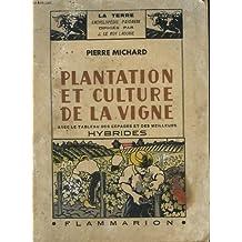 Plantation et culture de la vigne. avec le tableau des cepages et les meilleurs hybrides. collection : la terre