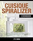 Image de MY CUISIQUE VEGETABLE SPIRALIZER COOKBOOK: 101 Recipes to Turn Courgettes into Spaghe