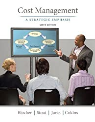 Cost Management: A Strategic Emphasis by Blocher, Edward, Stout, David, Juras, Paul, Cokins, Gary 6th (sixth) Edition [Hardcover(2012/9/6)]