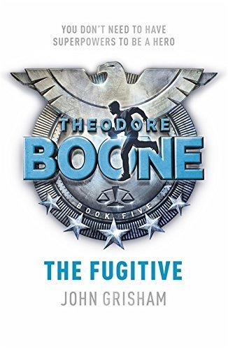 Theodore Boone: The Fugitive: Theodore Boone 5 by John Grisham (2016-03-10)