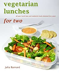 Vegetarian Lunches for Two: all your lunch box and weekend meals planned for a year