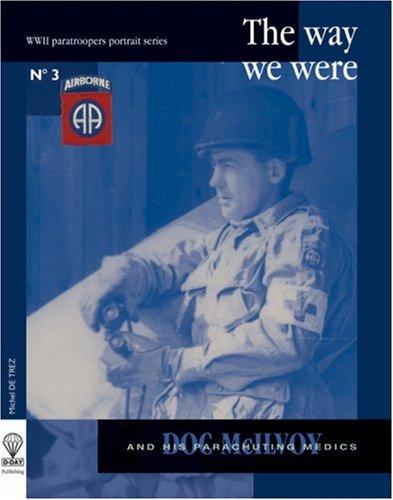 The Way We Were, Doc Daniel B. McIlvoy: Regimental Surgeon, 505th Parachute Infantry regiment, 82nd Airborne Division