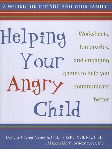 Helping Your Angry Child: How to Overcome the Unique Challenges and Raise a Happy and Healthy Child