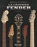 La légende Fender - Guitares électriques