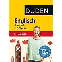 Englisch in 15 Minuten - Grammatik 5.-7. Klasse (Duden - In 15 Minuten)