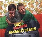 Yves et Guillaume - dans un gars et un gars