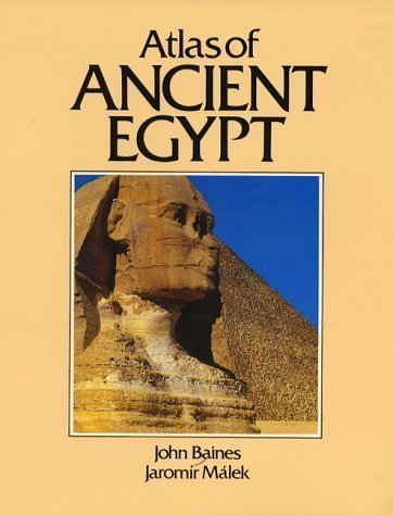 Atlas of Ancient Egypt (Cultural Atlas) New Edition by Baines, John, Malek, Jaromir published by Facts On File Inc (1980)