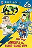 Johnny Test: Johnny X vs. Bling-Bling Boy (Let's Read!)