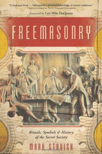 Freemasonry: Rituals, Symbols & History of the Secret Society: Rituals, Symbols and History of the Secret Society por Mark Stavish
