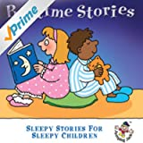 Bedtime Stories ? Sleepy Stories for Sleepy Children