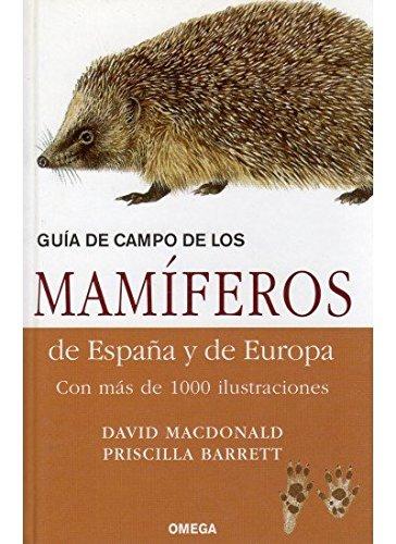 GUIA CAMPO MAMÍFEROS DE ESPAÑA Y EUROPA (GUIAS DEL NATURALISTA-MAMIFEROS) por D. MACDONALD