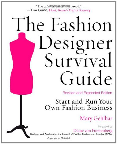 The Fashion Designer Survival Guide: Start and Run Your Own Fashion Business