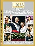 ¡Hola! Especiales. Los reyes Felipe VI y Letizia. La historia de una nueva familia real