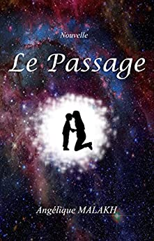 Le passage (French Edition) by [Malakh, Angélique]