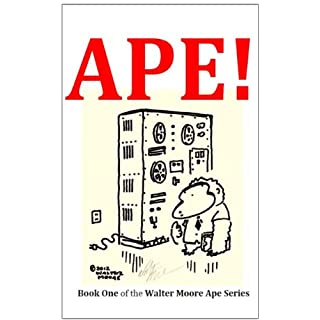 APE! (The Walter Moore Ape Series Book 1) (English Edition)