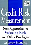 Credit Risk Measurement: New Approaches to Value at Risk and Other Paradigms (Wiley Professional Banking and Finance Series /Wiley Frontiers in Finance)