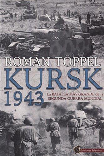 Kursk 1943: La batalla mas grande de la Segunda Guerra Mundial por Roman Toppel epub