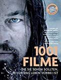 1001 Filme,: die Sie sehen sollten, bevor das Leben vorbei ist. Ausgewählt und vorgestellt von 77 internationalen Filmkritikern. - Steven Jay Schneider