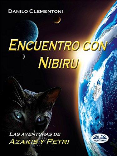 Encuentro con Nibiru: Las aventuras de Azakis y Petri (Danilo Clementoni - Las aventuras de Azakis y Petri nº 2) por Danilo Clementoni