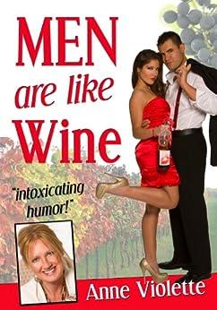 MEN ARE LIKE WINE (English Edition) de [Violette, Anne]