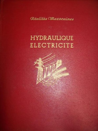 Réalités marocaines, REVUES semestrielle : Hydraulique, électricité par Collectif