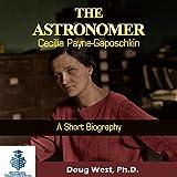 The Astronomer Cecilia Payne-Gaposchkin - A Short Biography: 30 Minute Book, Series 6