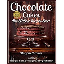 Chocolate Cakes: The 20 Best Recipes Ever! (English Edition)