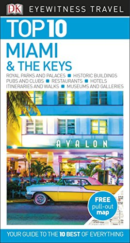 Miami And The Keys. Top 10. Eyewitness Travel Guide (DK Eyewitness Travel Guide) por Vv.Aa