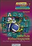 Ballschule Rückschlagspiele (Praxisideen - Schriftenreihe für Bewegung, Spiel und Sport)