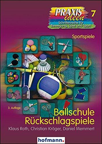 ballschule-ruckschlagspiele-praxisideen-schriftenreihe-fur-bewegung-spiel-und-sport