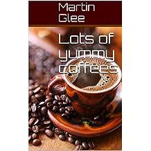 Lots of yummy coffees (English Edition)