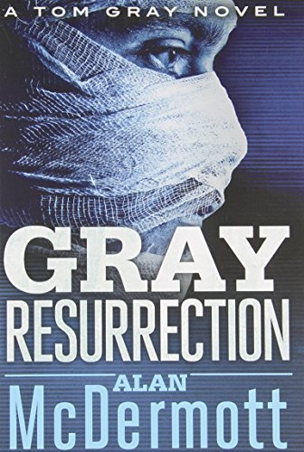 Gray Resurrection (A Tom Gray Novel Book 2) (English Edition)