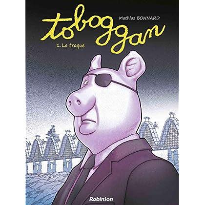 Toboggan, Tome 1 : La traque