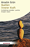 Quellen innerer Kraft: Erschöpfung vermeiden - Positive Energien nutzen
