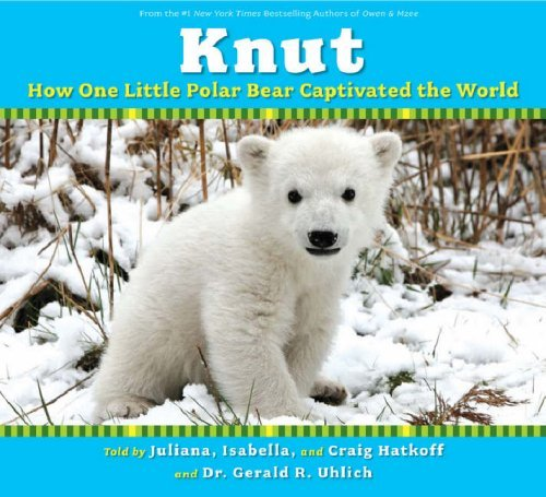 Knut: How One Little Polar Bear Captivated the World by Craig Hatkoff (2007-11-05)