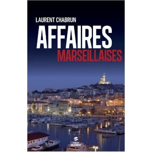 Affaires marseillaises de Laurent CHABRUN ( 26 juin 2014 )