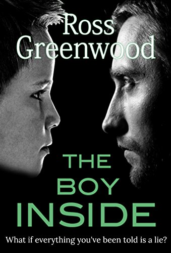The Boy Inside (Dark Lives Book 2) by [Greenwood, Ross]