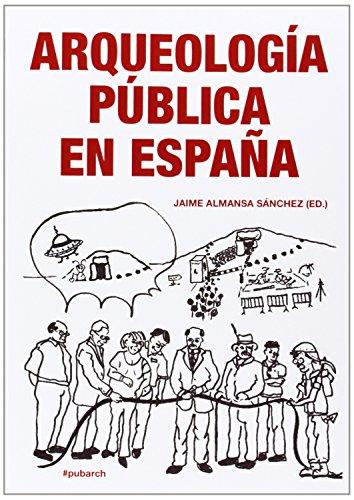 Arqueología Pública En España (Ahia)