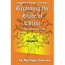 Becoming the Bride of Christ: A Personal Journey (Volume 2) by Ms Marilynn Dawson (2012-08-23)