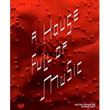 By Ralf Beil A House Full of Music: Strategies in Music and Art [Hardcover]