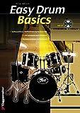 Easy Drum Basics: Die Anfängerschule für Schlagzeug!