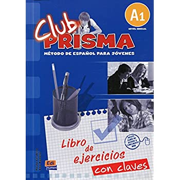 Club Prisma - Método de Español Para Jovenes : nivel inicial A1 - libro de ejercicios - Con clave (Méthode d'espagnol pour les jeunes : niveau A1 - livre d'exercices avec clé de correction)