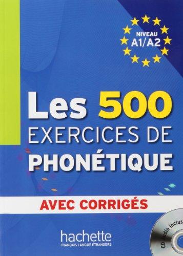 Les 500 exercices de phonetique: Niveau A1/A2 avec corriges + CD-audio MP3
