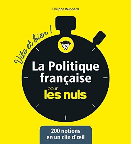 La politique pour les Nuls - Vite et Bien (Pour les Nuls Vite et Bien) par Philippe REINHARD