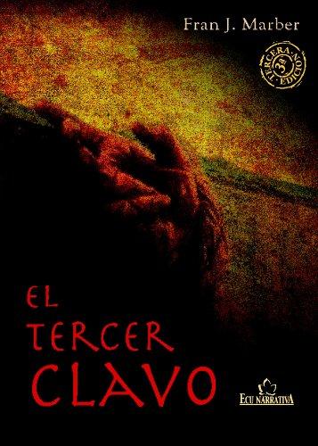 El tercer clavo por Francisco Javier Martínez Bernal