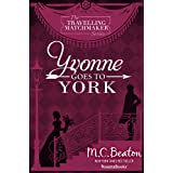 Yvonne Goes To York (The Traveling Matchmaker series Book 6) (English Edition)
